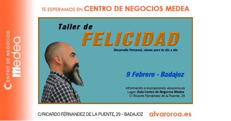 Taller de Felicidad – Badajoz en Centro de Negocios Medea