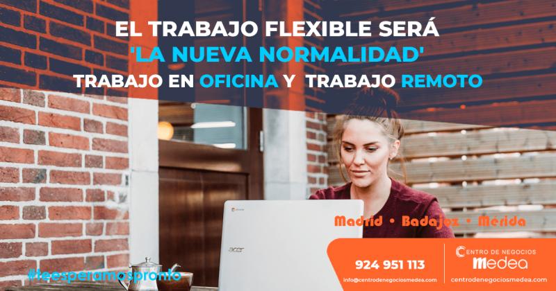El trabajo flexible será 'la nueva normalidad'
